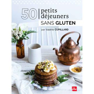 Valérie Cupillard, auteure sans gluten avant-gardiste ! - 50 Petits Déjeuners Sans Gluten ©La Plage