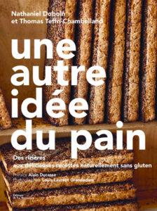 Boulangerie Chambelland, gluten free et tolérant friendly - Le livre ! ©Éditions de La Martinière